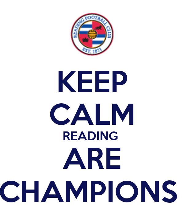 KEEP CALM READING  ARE CHAMPIONS