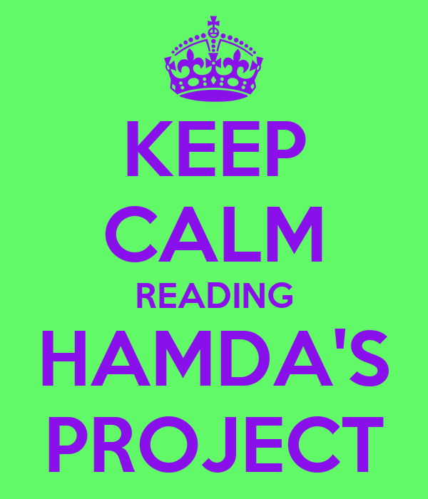 KEEP CALM READING HAMDA'S PROJECT