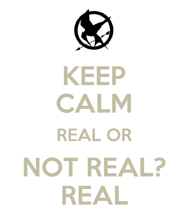 KEEP CALM REAL OR NOT REAL? REAL