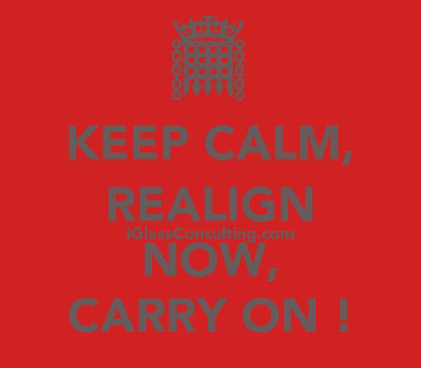 KEEP CALM, REALIGN iGlassConsulting.com NOW, CARRY ON !