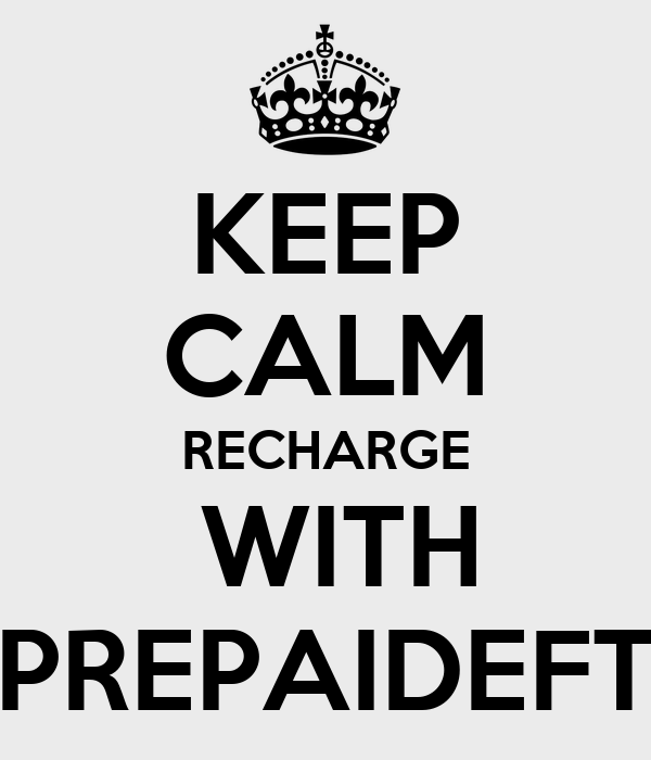 KEEP CALM RECHARGE  WITH PREPAIDEFT