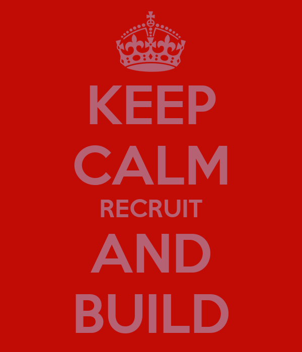 KEEP CALM RECRUIT AND BUILD