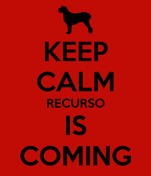 KEEP CALM RECURSO IS COMING