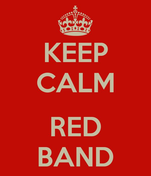 KEEP CALM  RED BAND