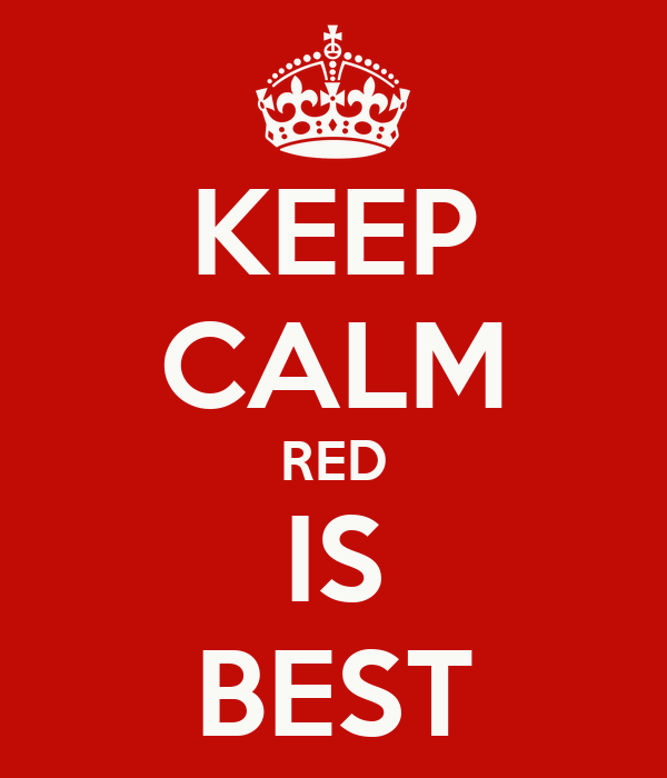 KEEP CALM RED IS BEST