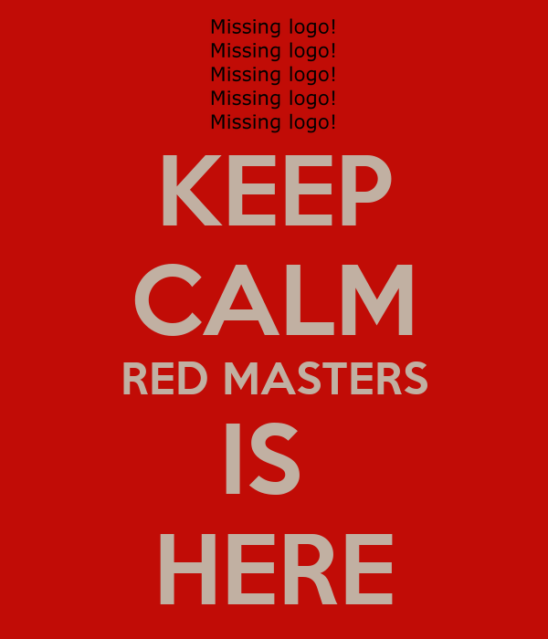 KEEP CALM RED MASTERS IS  HERE