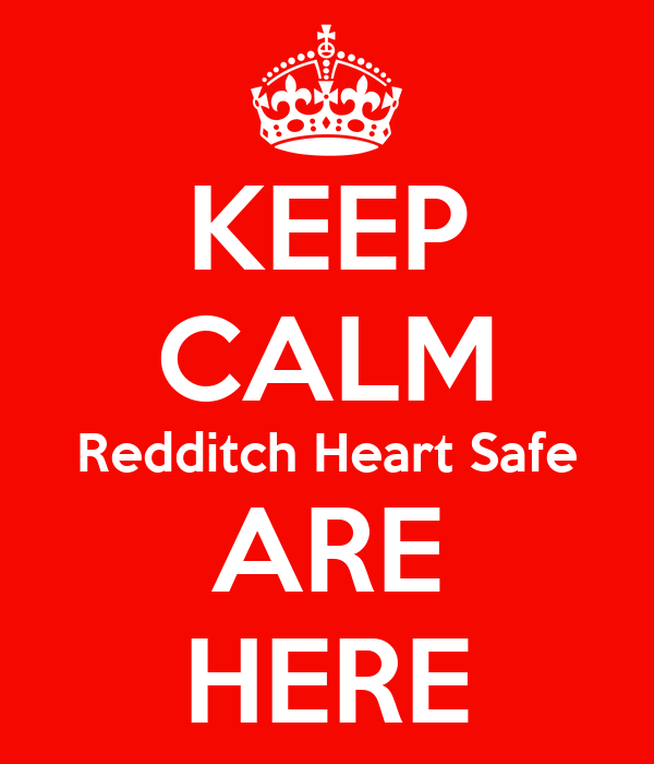 KEEP CALM Redditch Heart Safe ARE HERE