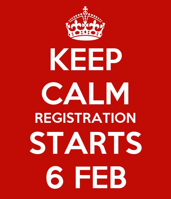 KEEP CALM REGISTRATION STARTS 6 FEB
