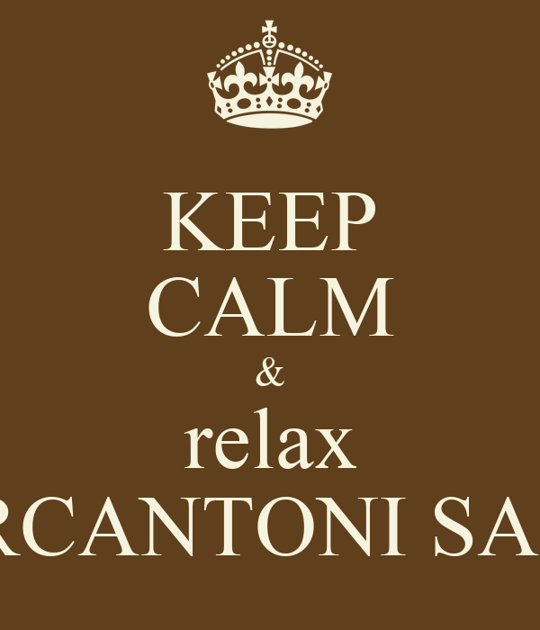 KEEP CALM & relax MARCANTONI SALON