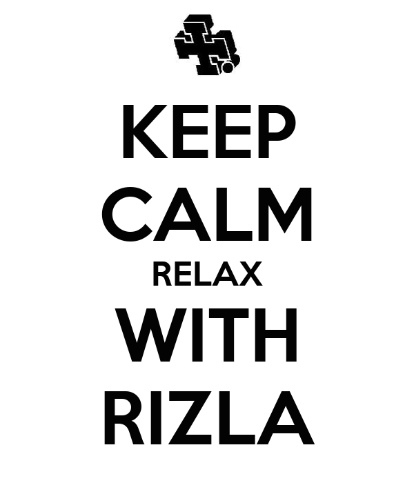 KEEP CALM RELAX WITH RIZLA