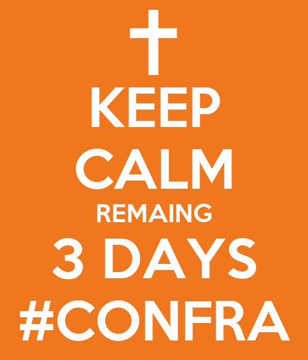 KEEP CALM REMAING 3 DAYS #CONFRA
