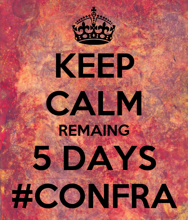 KEEP CALM REMAING 5 DAYS #CONFRA
