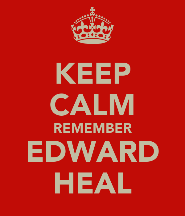 KEEP CALM REMEMBER EDWARD HEAL