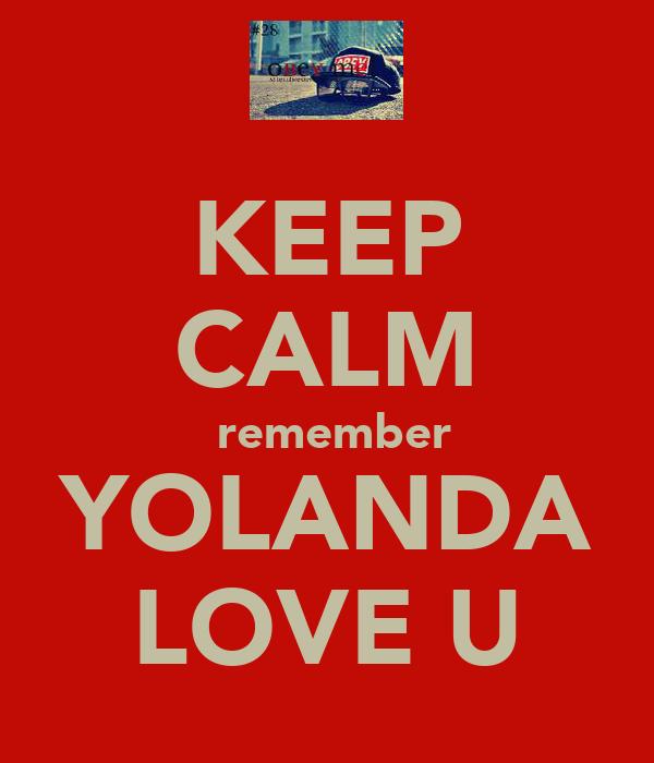 KEEP CALM  remember YOLANDA LOVE U
