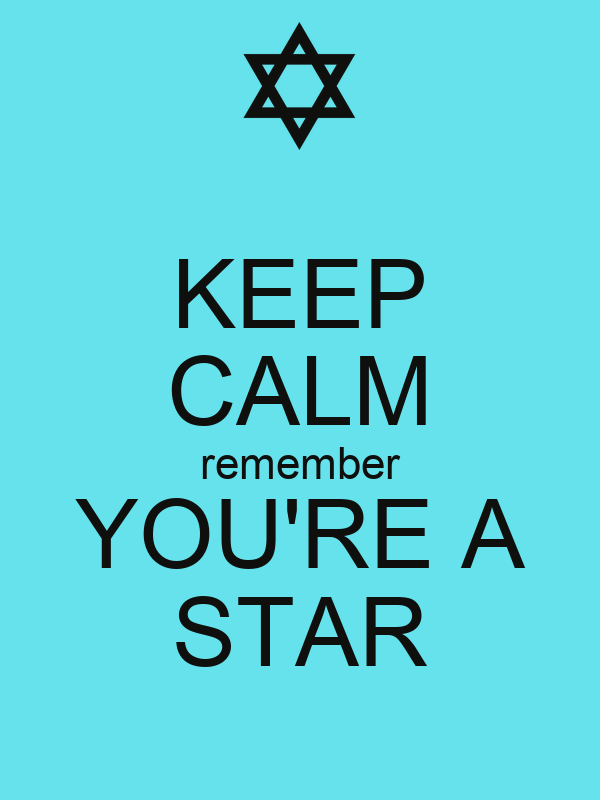 KEEP CALM remember YOU'RE A STAR