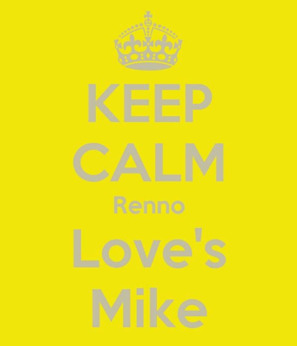 KEEP CALM Renno Love's Mike