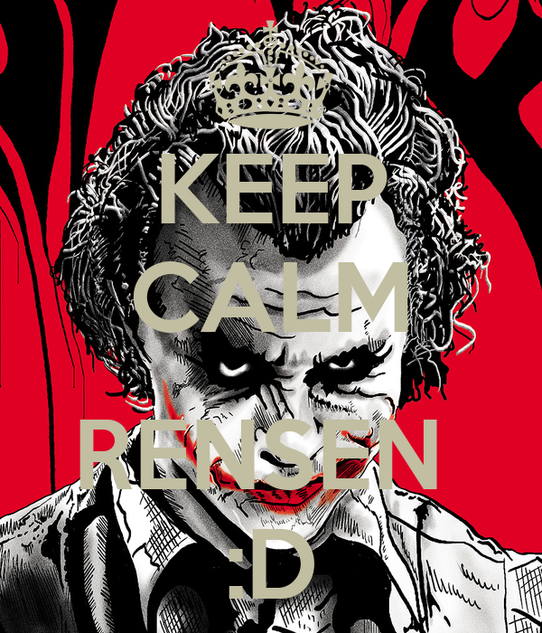 KEEP CALM  RENSEN  :D