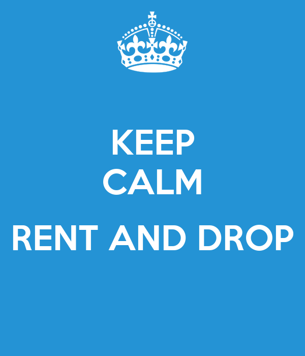 keep calm rent and drop poster dropy keep calm o matic. Black Bedroom Furniture Sets. Home Design Ideas