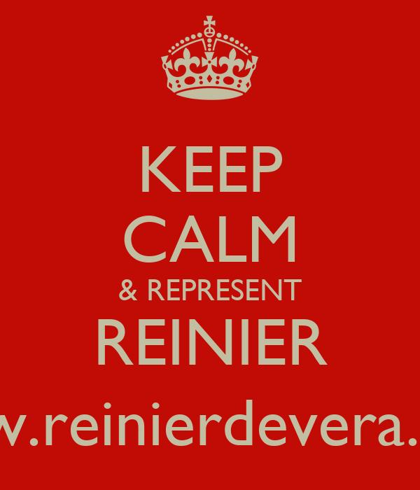 KEEP CALM & REPRESENT REINIER (www.reinierdevera.com)