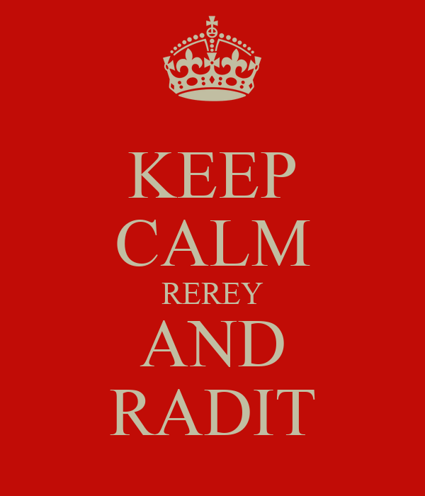 KEEP CALM REREY AND RADIT