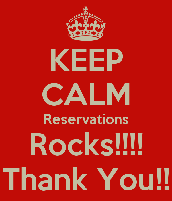KEEP CALM Reservations Rocks!!!! Thank You!!