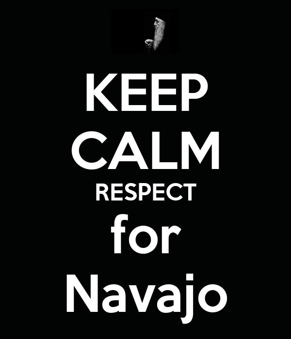 KEEP CALM RESPECT for Navajo