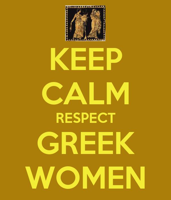 KEEP CALM RESPECT GREEK WOMEN