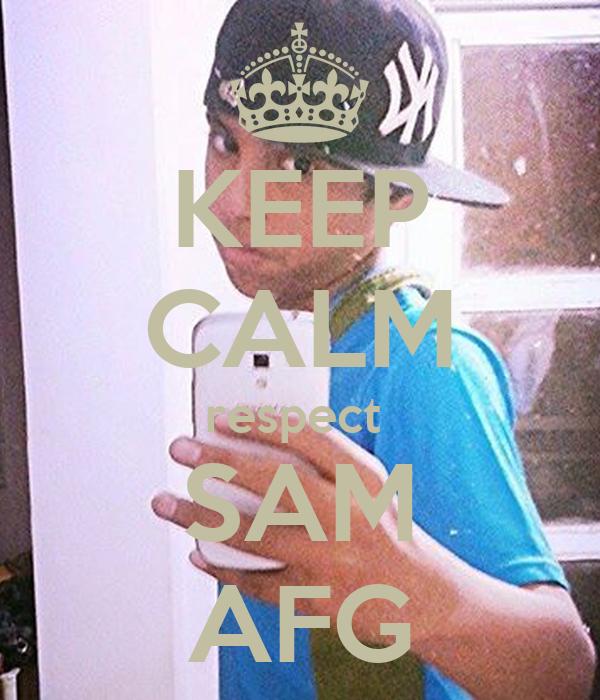 KEEP CALM respect  SAM AFG