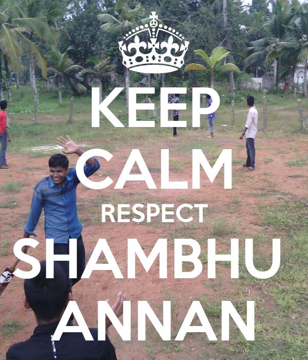 KEEP CALM RESPECT SHAMBHU  ANNAN