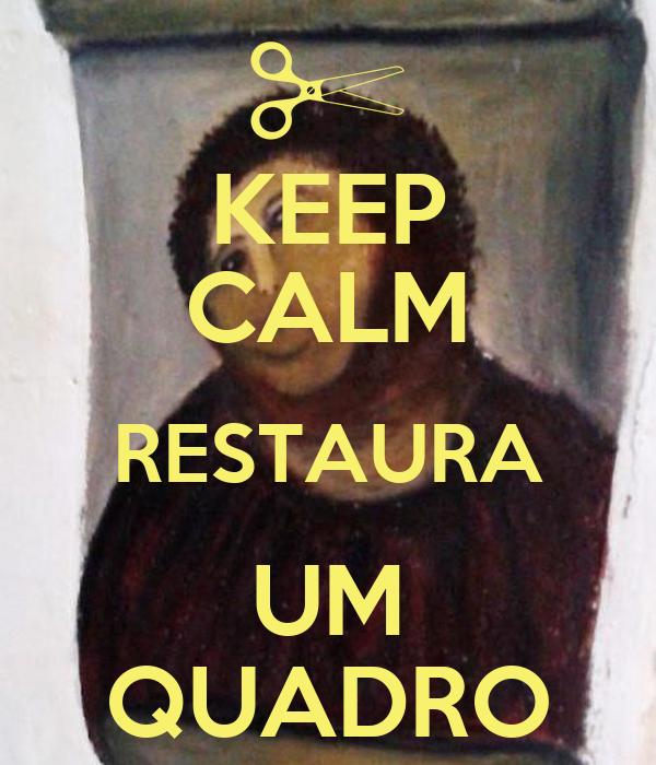 KEEP CALM RESTAURA UM QUADRO