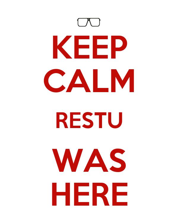 KEEP CALM RESTU WAS HERE