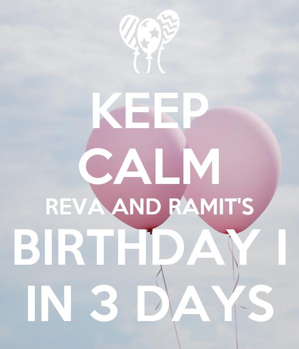 KEEP CALM REVA AND RAMIT'S BIRTHDAY I IN 3 DAYS