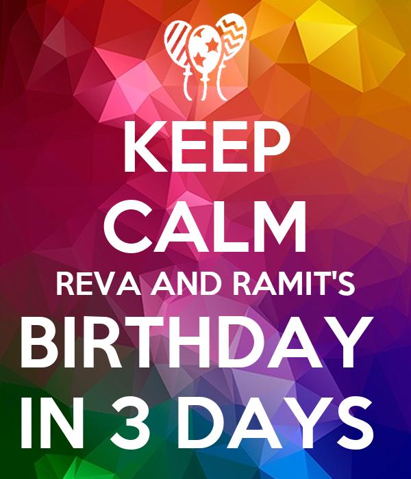 KEEP CALM REVA AND RAMIT'S BIRTHDAY  IN 3 DAYS