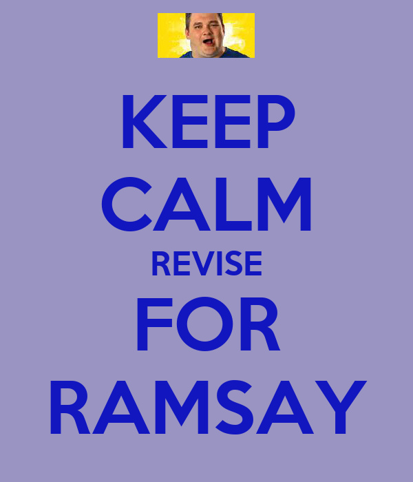 KEEP CALM REVISE FOR RAMSAY