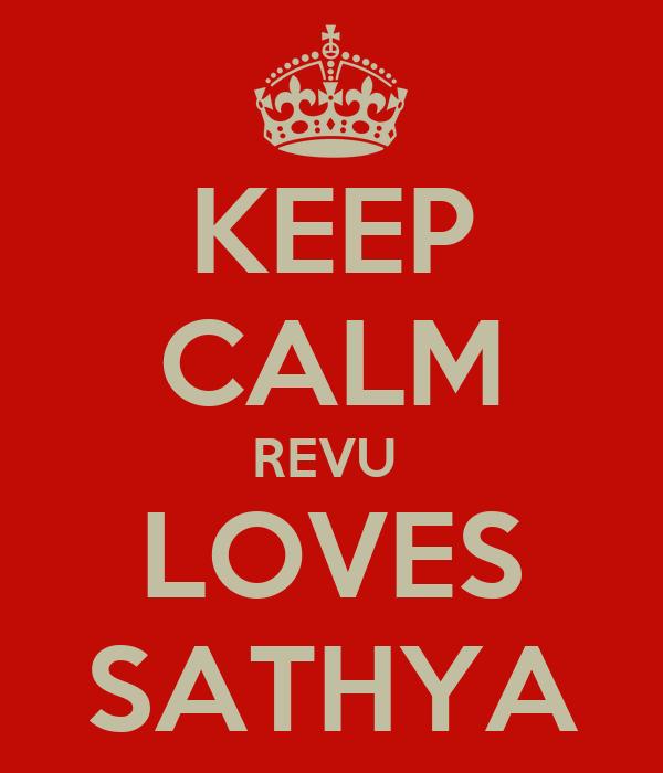 KEEP CALM REVU  LOVES SATHYA