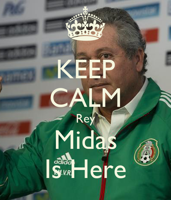 KEEP CALM Rey Midas Is Here