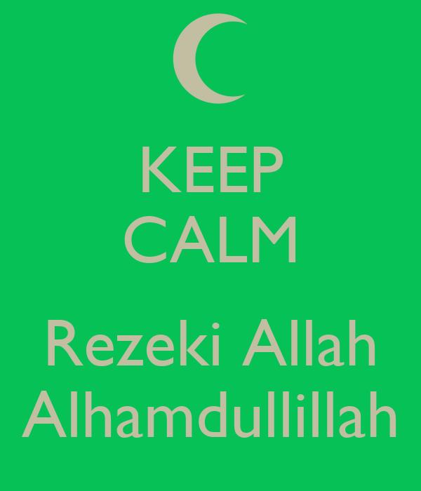 KEEP CALM  Rezeki Allah Alhamdullillah