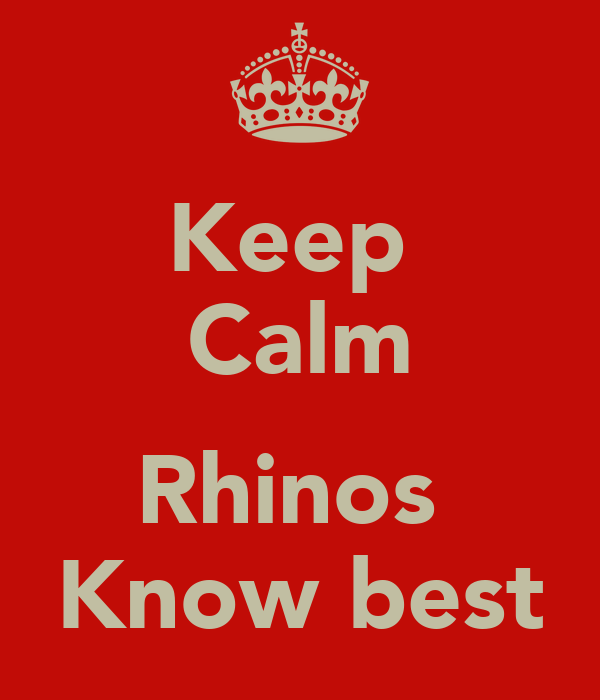 Keep  Calm  Rhinos  Know best