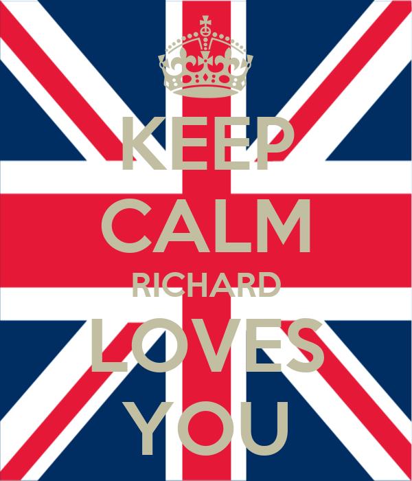 KEEP CALM RICHARD LOVES YOU