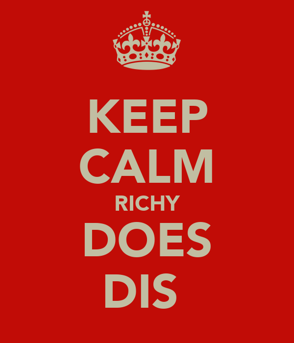 KEEP CALM RICHY DOES DIS