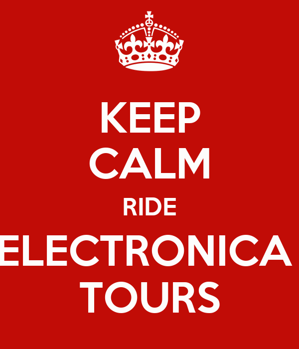 KEEP CALM RIDE ELECTRONICA  TOURS