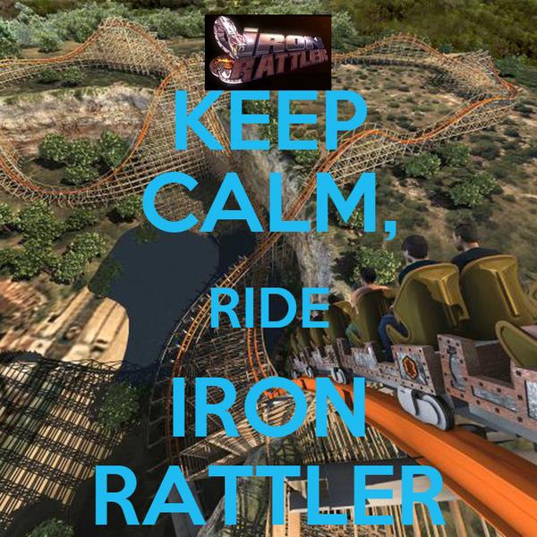 KEEP CALM, RIDE IRON RATTLER