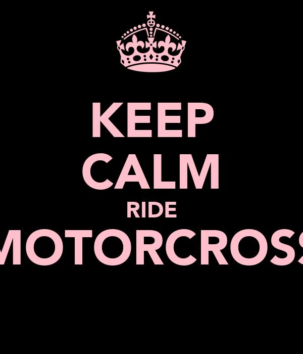 KEEP CALM RIDE MOTORCROSS