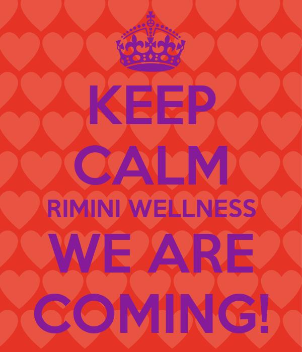 KEEP CALM RIMINI WELLNESS WE ARE COMING!