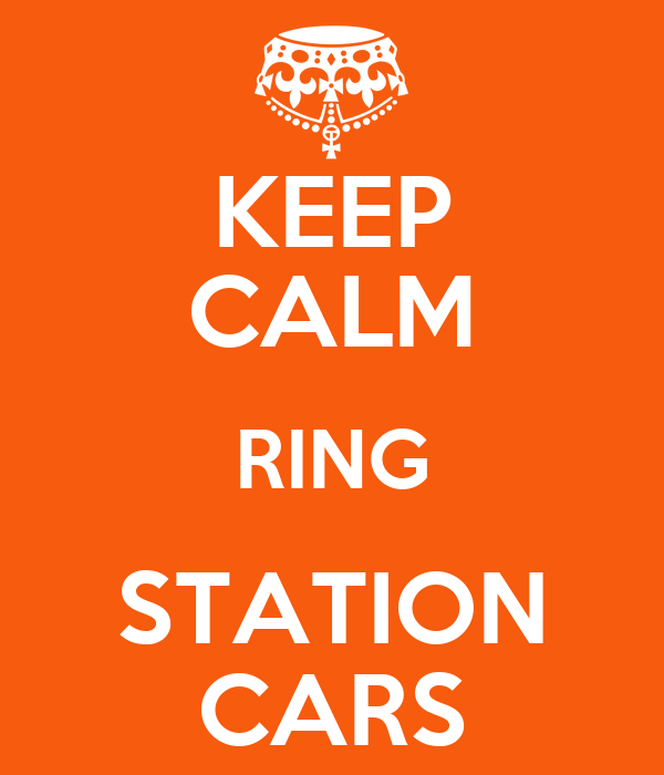 KEEP CALM RING STATION CARS
