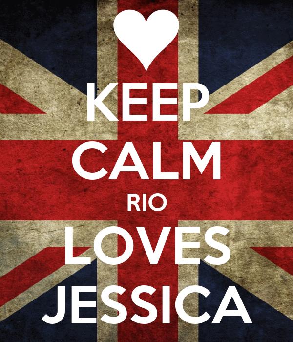KEEP CALM RIO LOVES JESSICA