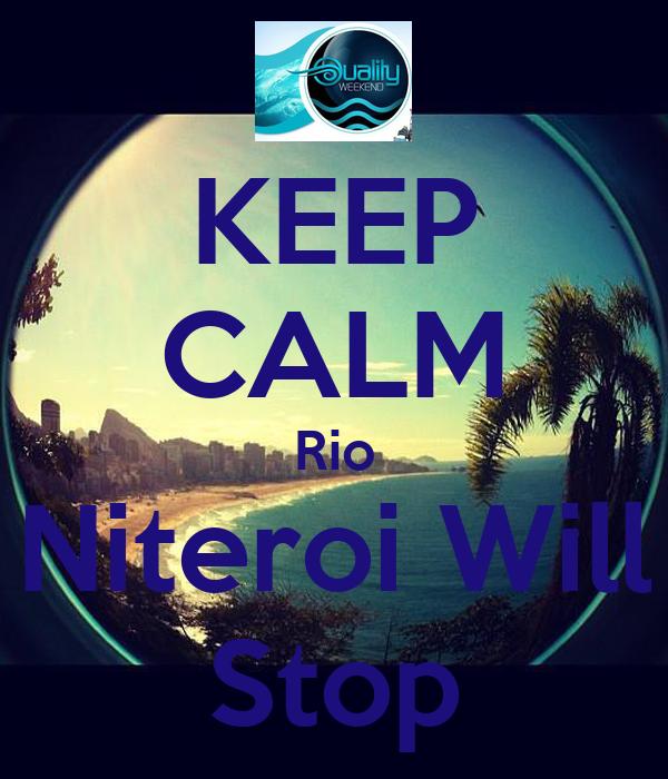 KEEP CALM Rio Niteroi Will Stop