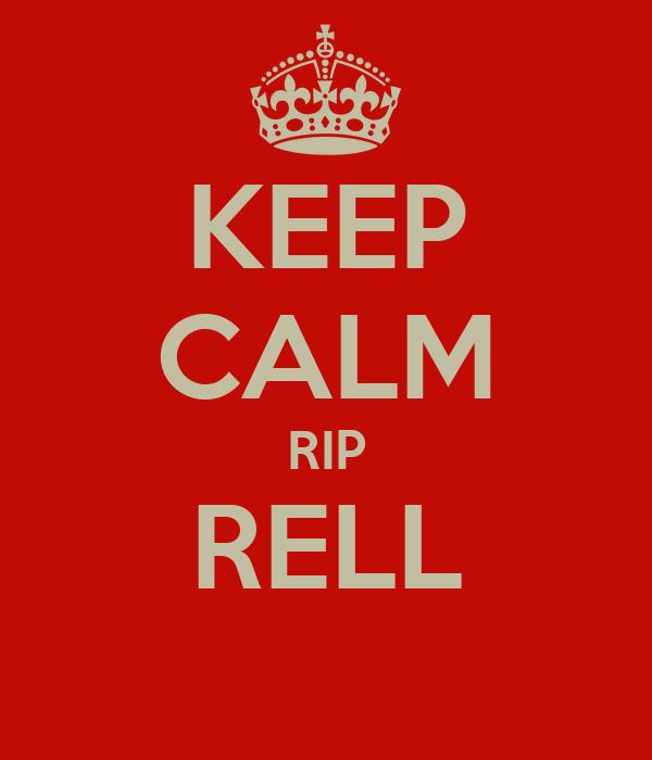 KEEP CALM RIP RELL