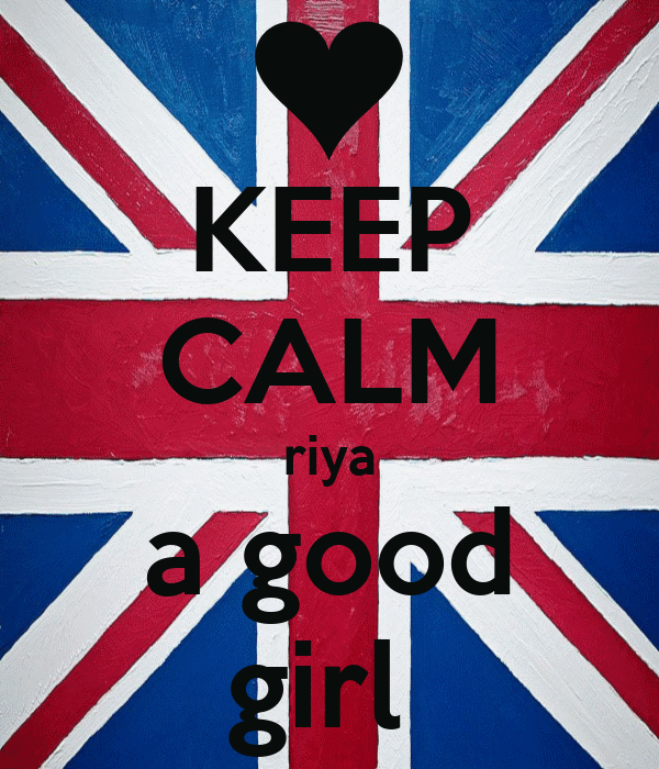 KEEP CALM riya a good girl