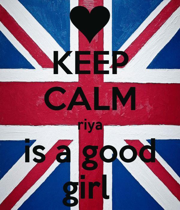 KEEP CALM riya is a good girl